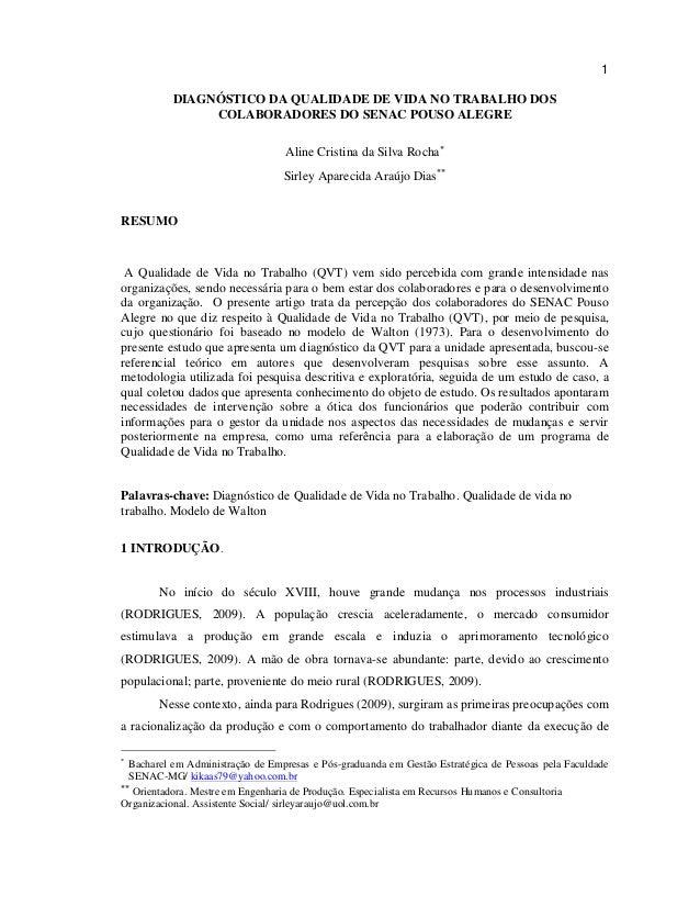 1 DIAGNÓSTICO DA QUALIDADE DE VIDA NO TRABALHO DOS COLABORADORES DO SENAC POUSO ALEGRE Aline Cristina da Silva Rocha Sirl...