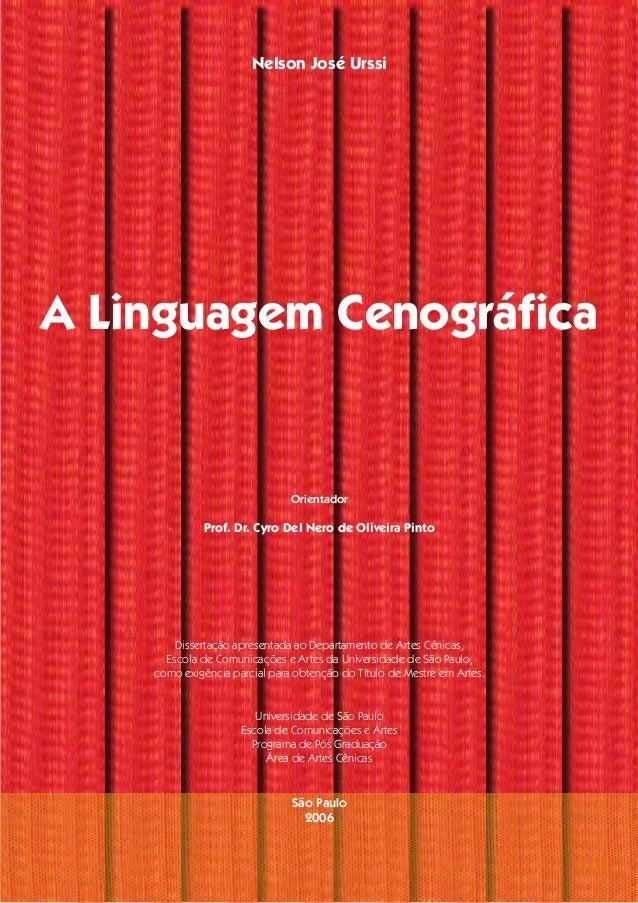 Nelson José Urssi A Linguagem Cenográfica Orientador Prof. Dr. Cyro Del Nero de Oliveira Pinto Dissertação apresentada ao ...