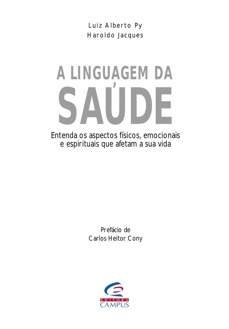 Luiz Alberto Py          Haroldo Jacques A LINGUAGEM DA SAUDE        'Entenda os aspectos físicos, emocionais  e espiritua...