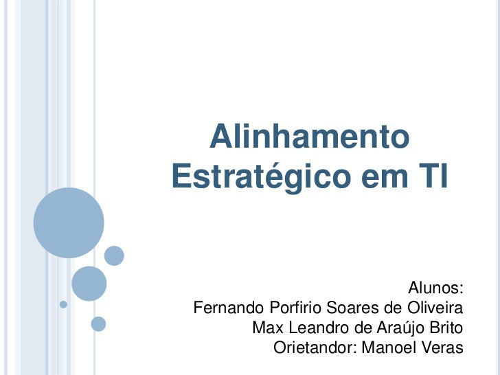 AlinhamentoEstratégico em TI                             Alunos: Fernando Porfirio Soares de Oliveira        Max Leandro d...