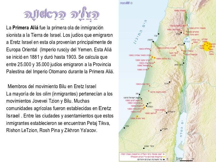 La  Primera Aliá  fue la primera ola de inmigración sionista a la Tierra de Israel. Los judíos que emigraron a Eretz Israe...
