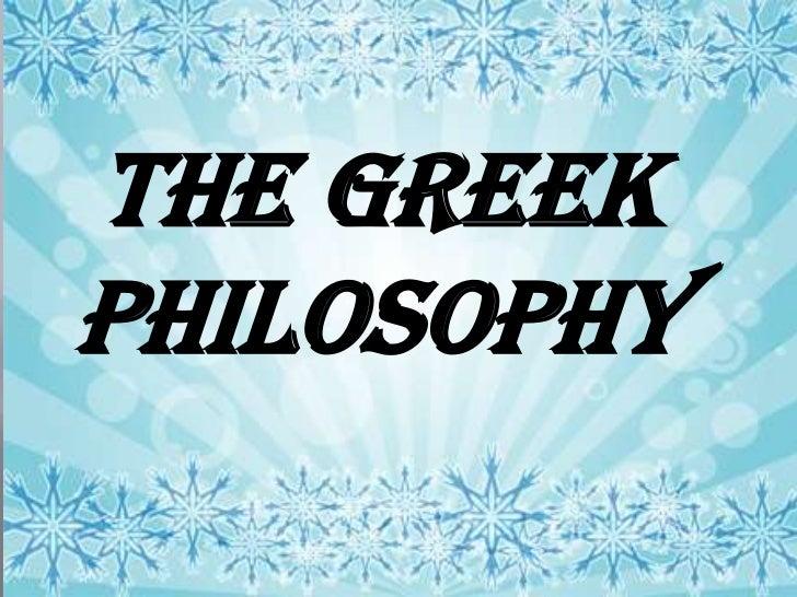 THE GREEKPHILOSOPHY
