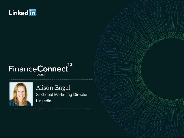 O Ecossistema de Conteúdo e o Product Roadmap do LinkedIn - FinanceConnect Brasil 2013