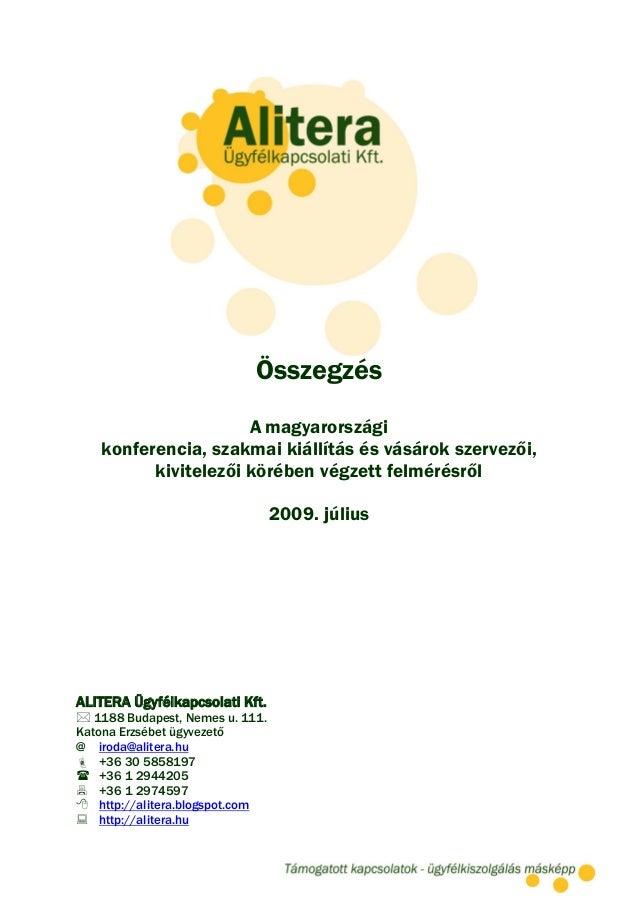 Összegzés                     A magyarországi   konferencia, szakmai kiállítás és vásárok szervezői,         kivitelezői k...