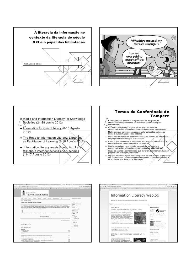 A literacia da informação no      contexto da literacia do século        XXI e o papel das bibliotecasJosé António Calixto...