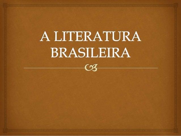  1500 1601 1768 1836 Literatura de Informação Barroco Arcadismo Romantismo Periodização Literária Brasileira 1881 1893 19...