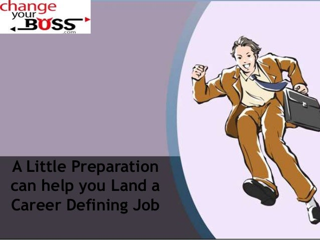 A Little Preparation can help you Land a Career Defining Job