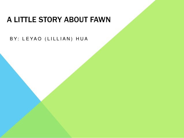 A little story about fawn