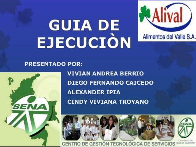 PRESENTADO POR: VIVIAN ANDREA BERRIO DIEGO FERNANDO CAICEDO ALEXANDER IPIA CINDY VIVIANA TROYANO