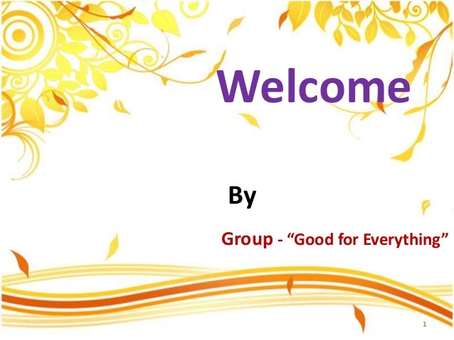 "Welcome By Group - ""Good for Everything"" 1"