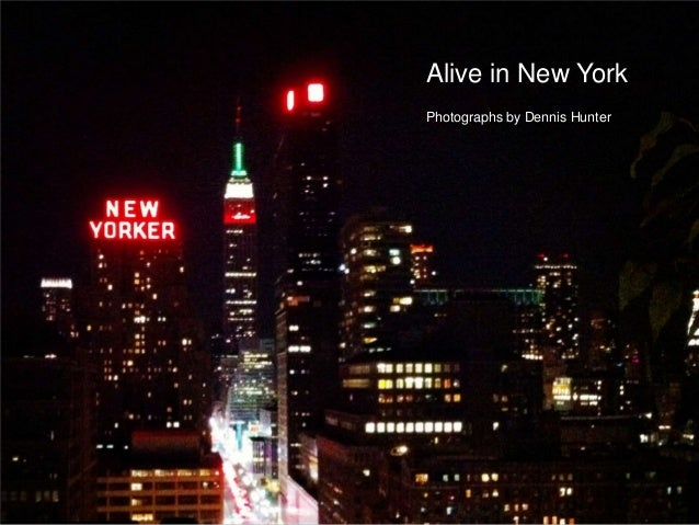 Alive in New YorkPhotographs by Dennis Hunter