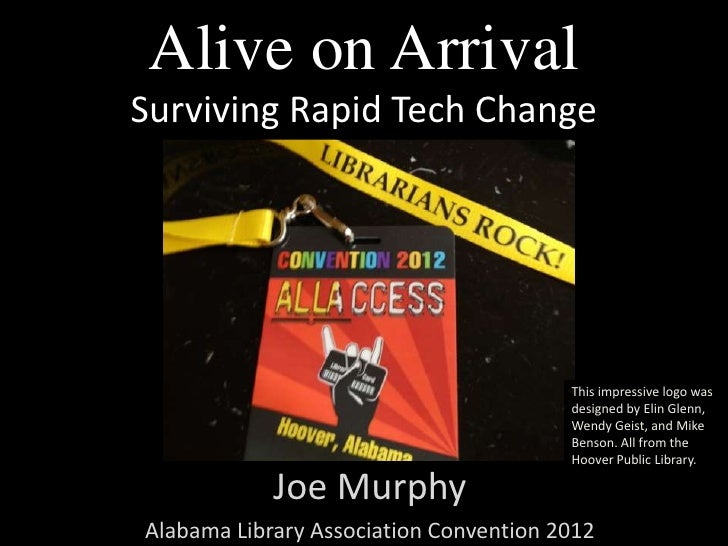Alive on Arrival            Surviving Rapid Tech Change                                                             This i...