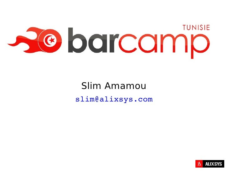 Slim Amamou slim@alixsys.com