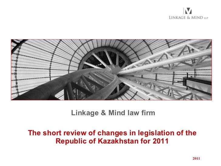 Linkage & Mind Kazakhstan Law Firm _ changes in legislation in 2011