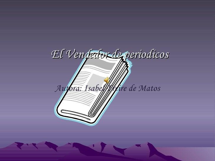El Vendedor de periodicos Autora: Isabel Freire de Matos