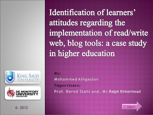 Mohammed Aljohailan:Identification of learners' attitudes regarding the implementation of read/write web, blog tools: a case study in higher education