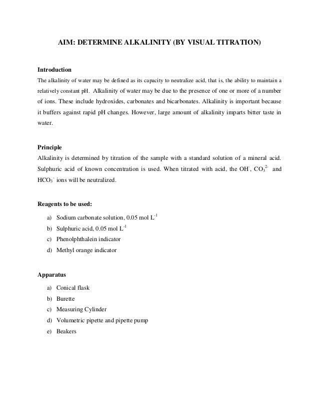 alkalinity titration The alkalinity of water is a measure of its capacity to neutralize acids the alkalinity of natural water is due to the salts of carbonate, bicarbonate, borates, silicates and phosphates along with the.