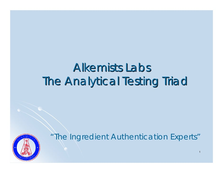 """Alkemists Labs The Analytical Testing Triad     """"The Ingredient Authentication Experts""""                                   ..."""