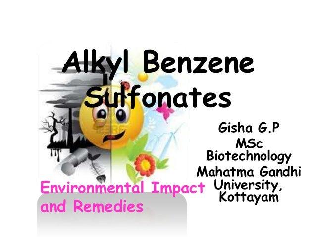 Alkyl Benzene Sulfonates Gisha G.P MSc Biotechnology Mahatma Gandhi Environmental Impact University, Kottayam  and Remedie...
