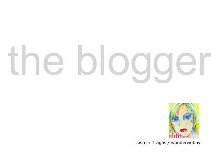 the blogger Jasmin Tragas / wonderwebby