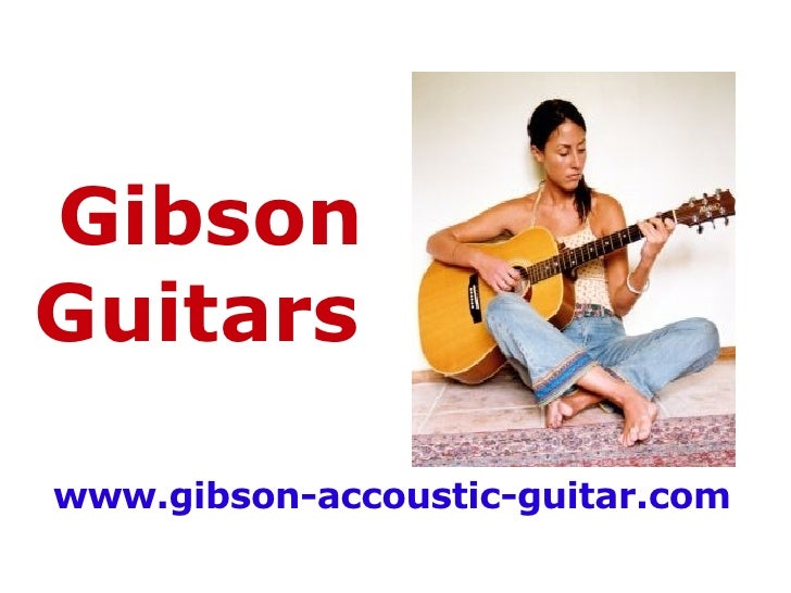 Gibson Guitars www.gibson-accoustic-guitar.com
