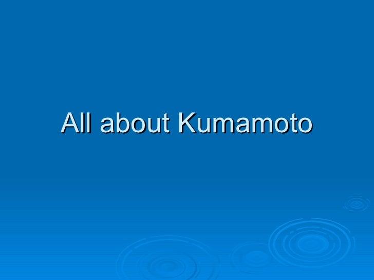 All About Kumamoto