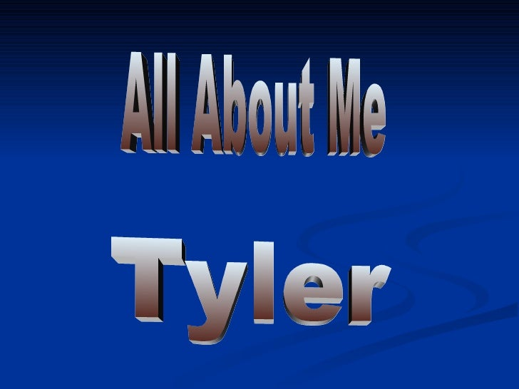 All About Me Tyler