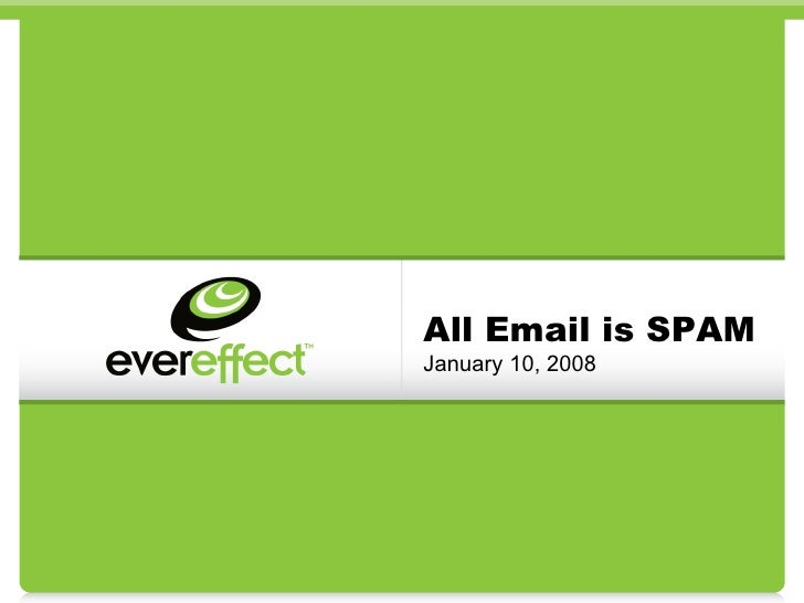 All Email is SPAM January 10, 2008