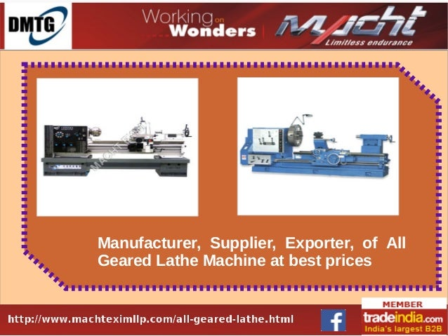 Manufacturer, Supplier, Exporter, of All Geared Lathe Machine at best prices