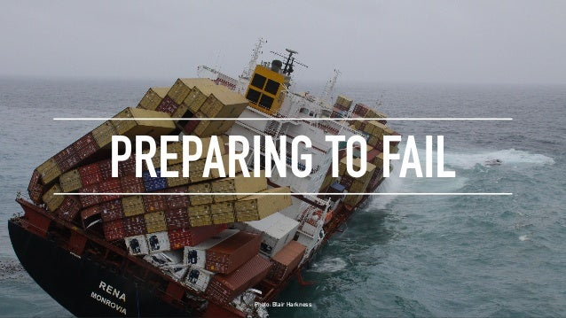 Preparing to fail