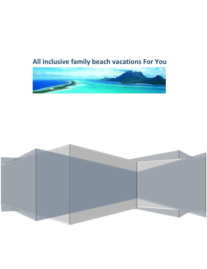 All inclusive family beach vacations For You