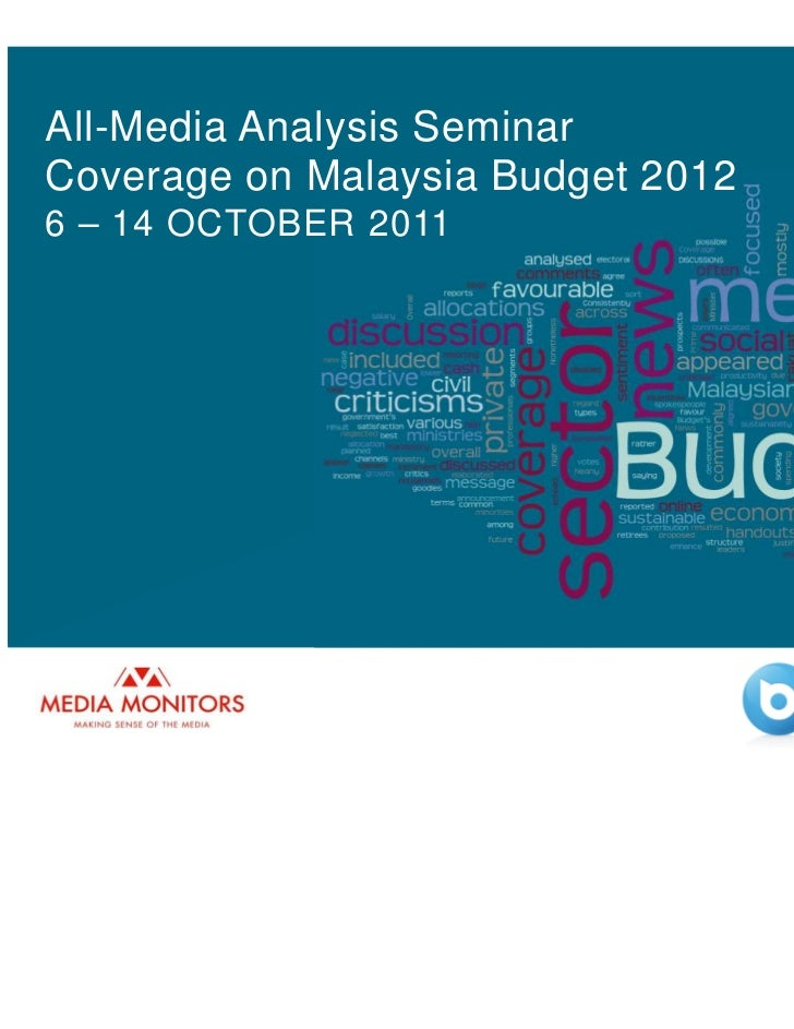 All-Media Analysis SeminarCoverage on Malaysia Budget 20126 – 14 OCTOBER 2011