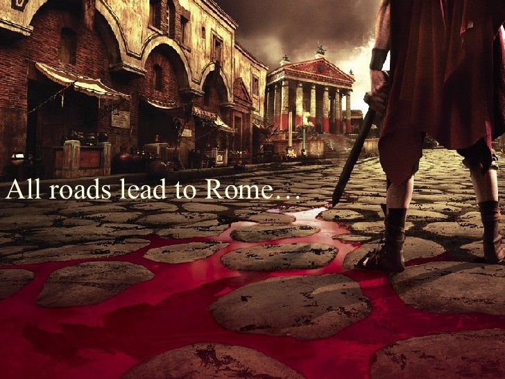All roads lead to Rome…