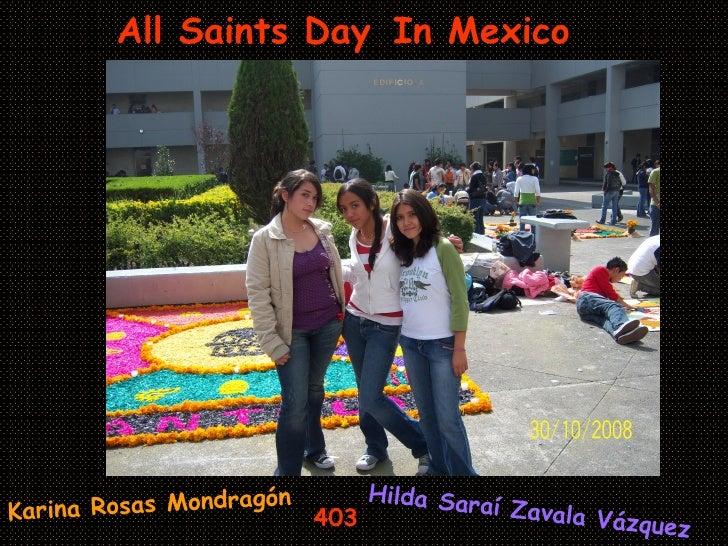 All Saints Day   In Mexico Karina Rosas Mondragón 403 Hilda Saraí Zavala Vázquez