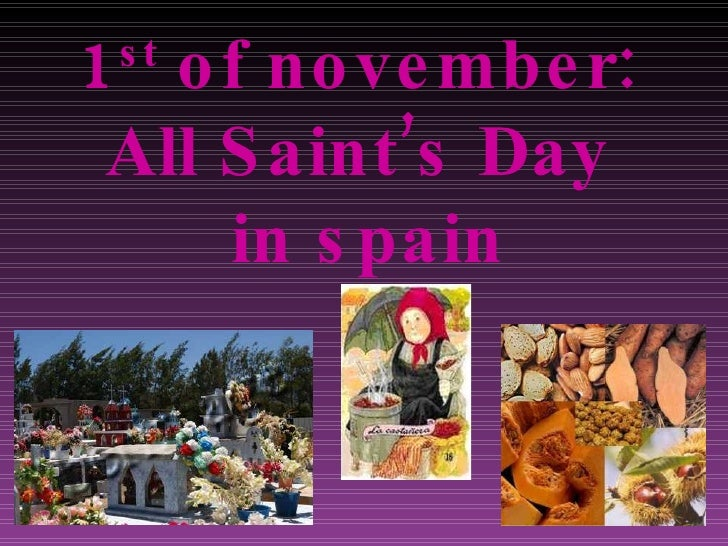 1 st  of november: All Saint's Day  in spain