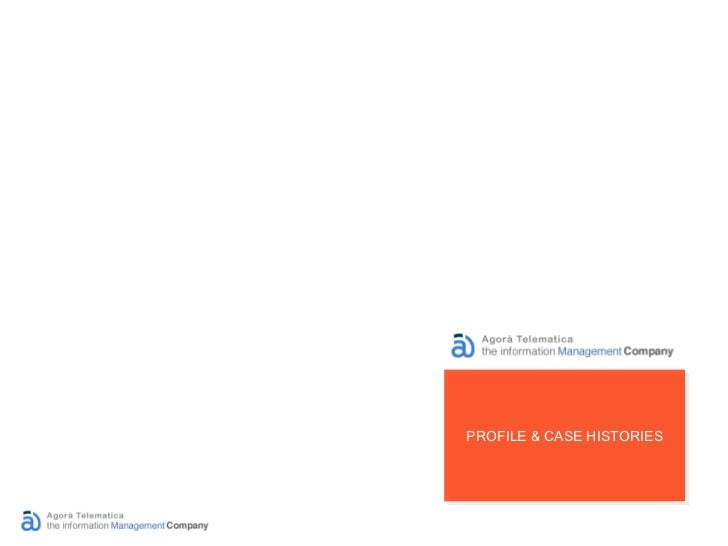 Agorà – case history PROFILE & CASE HISTORIES