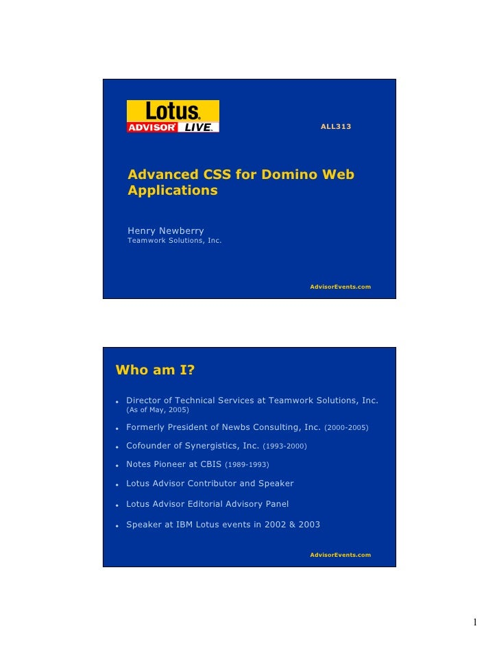 ALL313      Advanced CSS for Domino Web  Applications   Henry Newberry  Teamwork Solutions, Inc.                          ...