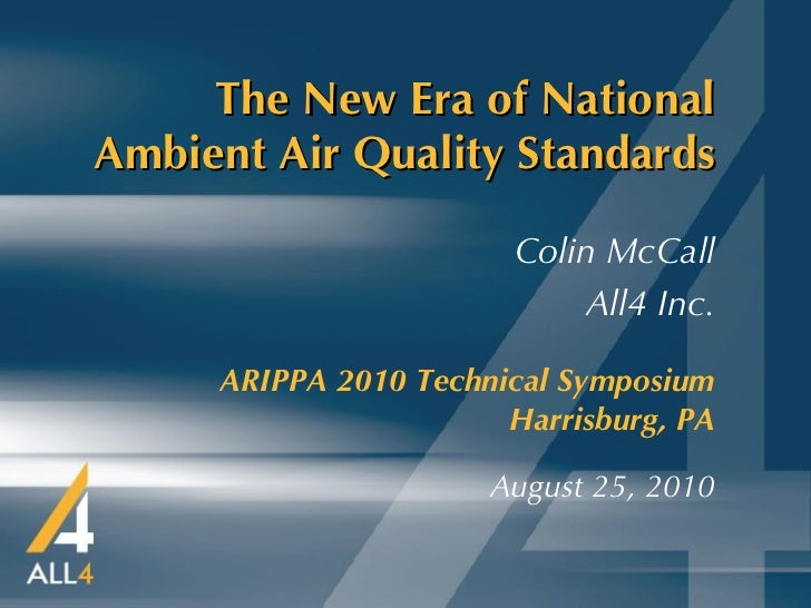 The New Era of National Ambient Air Quality Standards ARIPPA 2010 Technical Symposium   Harrisburg, PA August 25, 2010 Col...