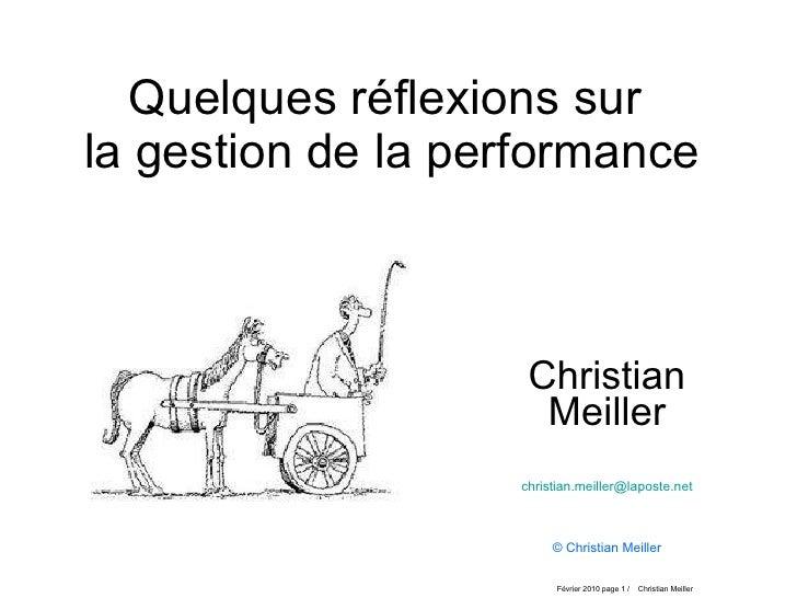Quelques réflexions sur  la gestion de la performance Christian Meiller [email_address] © Christian Meiller