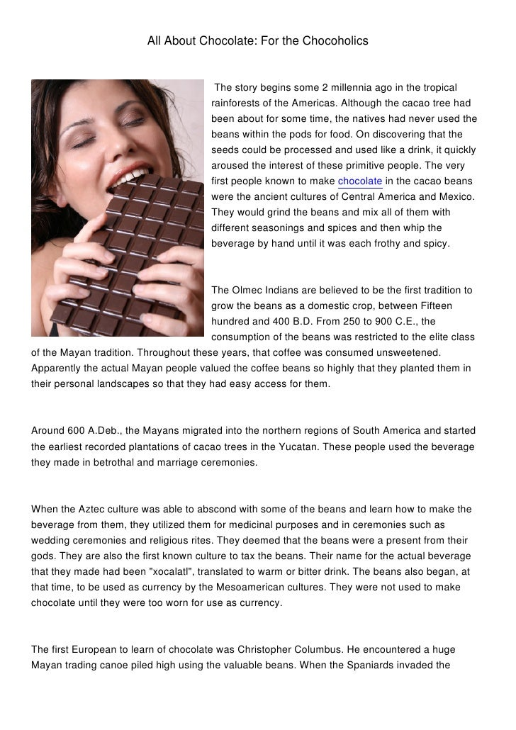 All About Chocolate: For the Chocoholics                                        The story begins some 2 millennia ago in t...
