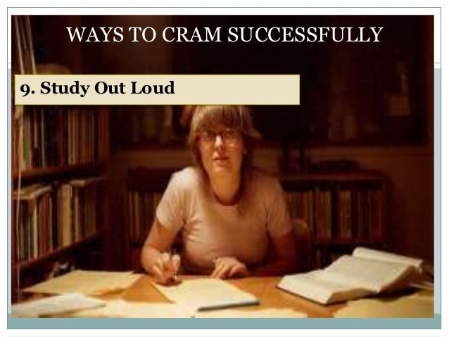 Best way to cram for a test?