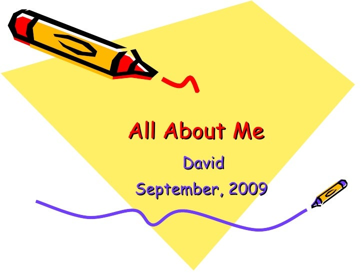 All About Me David September, 2009