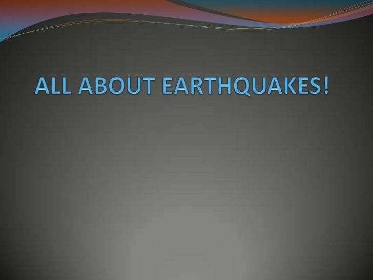 All about earthquakes!