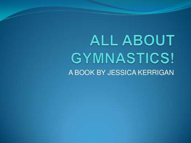 A BOOK BY JESSICA KERRIGAN