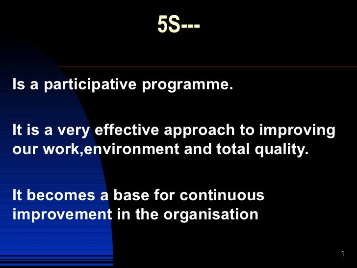 Is a participative programme. It is a very effective approach to improving our work,environment and total quality. It beco...