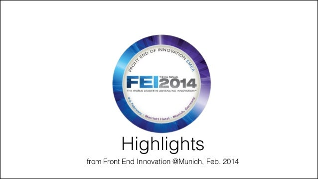 Highlights from Front End Innovation @Munich, Feb. 2014