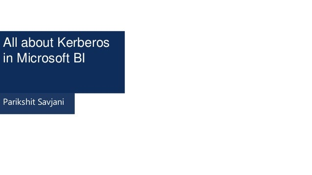 All about Kerberos In Microsoft BI