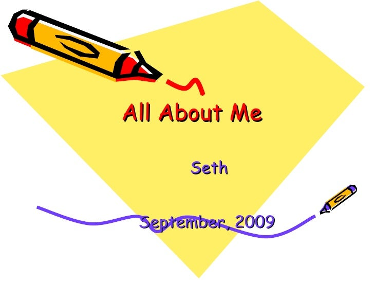 All About Me Seth September, 2009