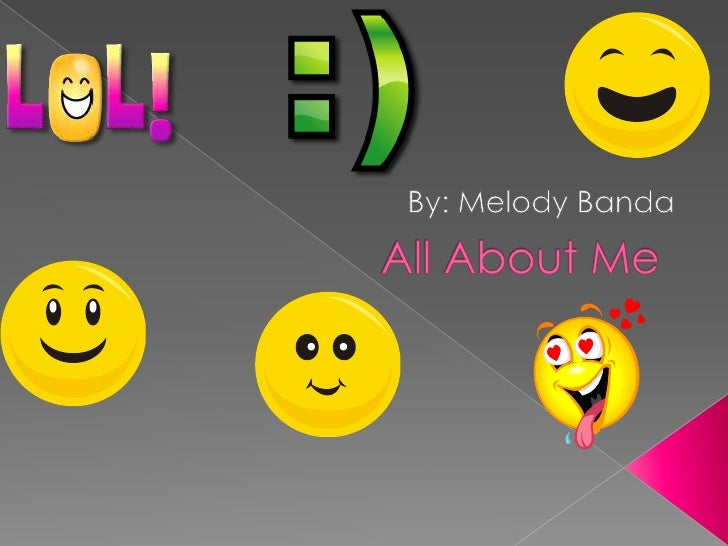 All About Me By: Melody Banda