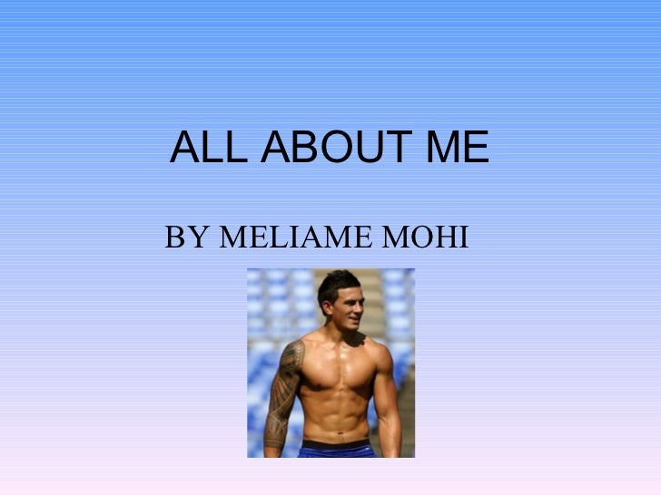 ALL ABOUT ME BY MELIAME MOHI